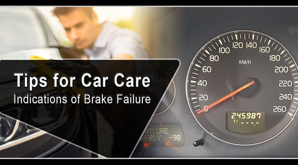 Tips for Car Care: Indications of Brake Failure
